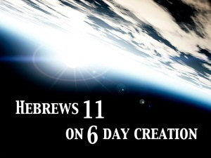 Hebrews 11 on 6 day